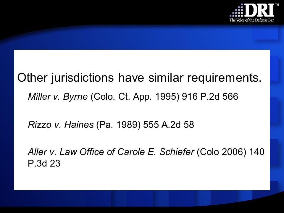 Other jurisdictions have similar requirements. Miller v.