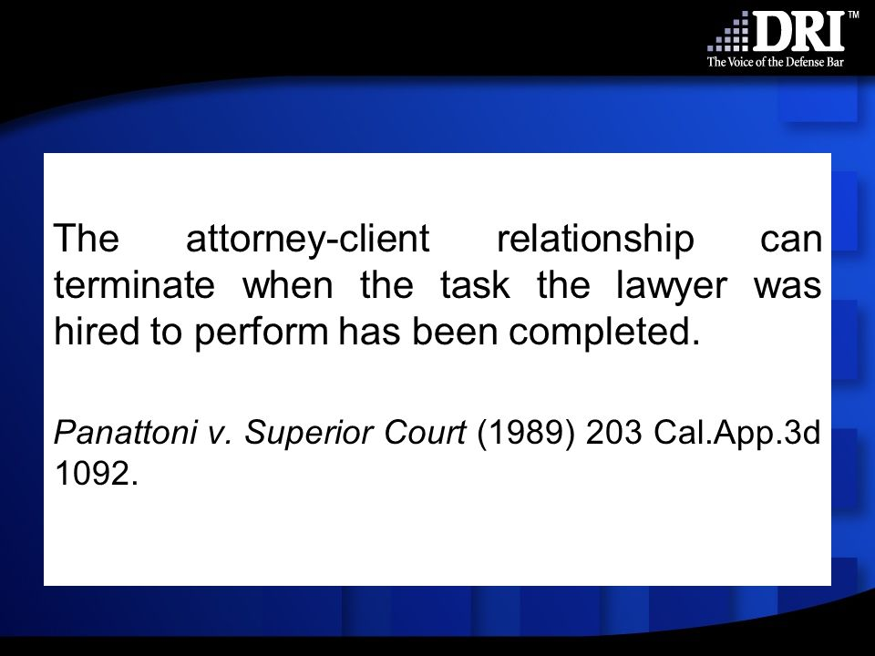 The attorney-client relationship can terminate when the task the lawyer was hired to perform has been completed.