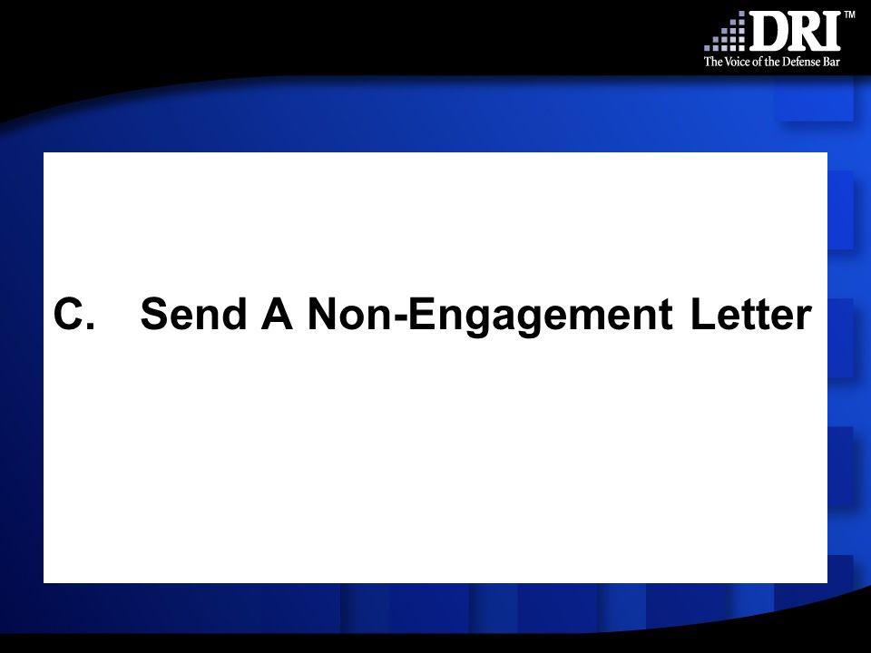 C.Send A Non-Engagement Letter