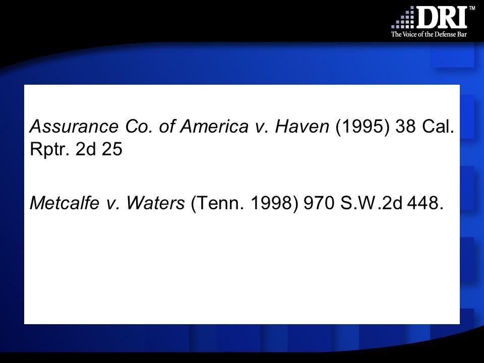 Assurance Co. of America v. Haven (1995) 38 Cal.