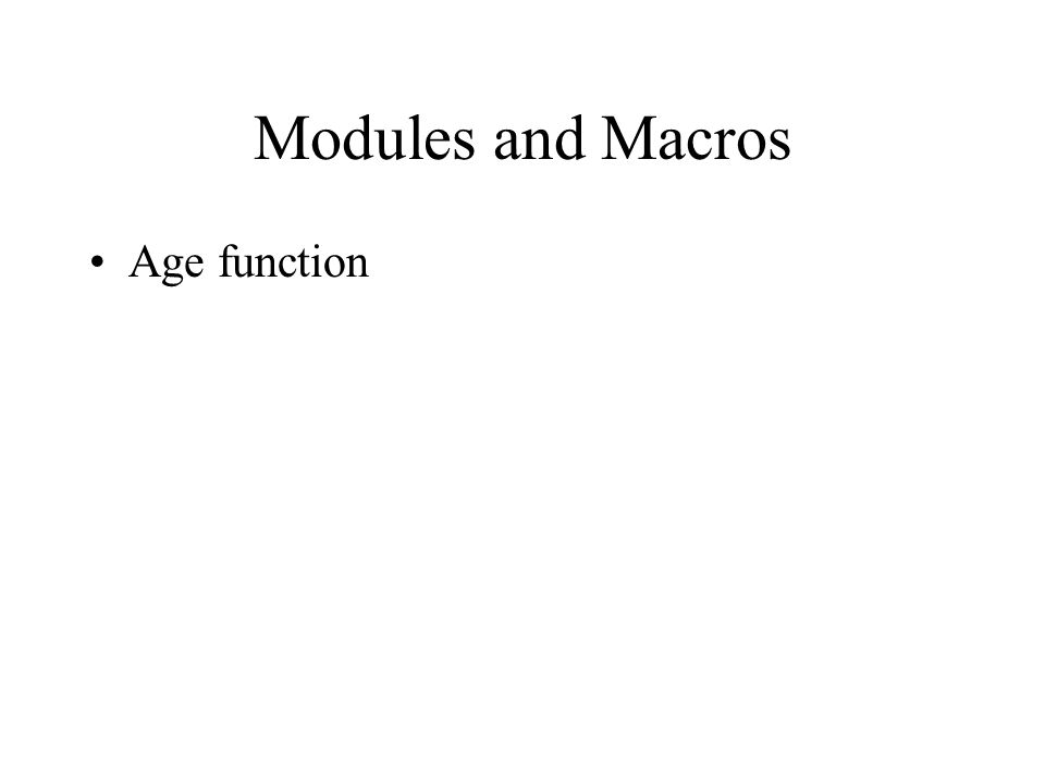 Modules and Macros Age function