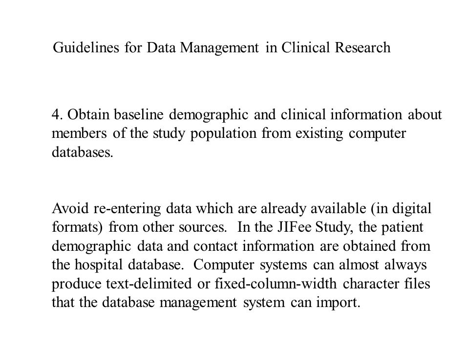 Guidelines for Data Management in Clinical Research 4.