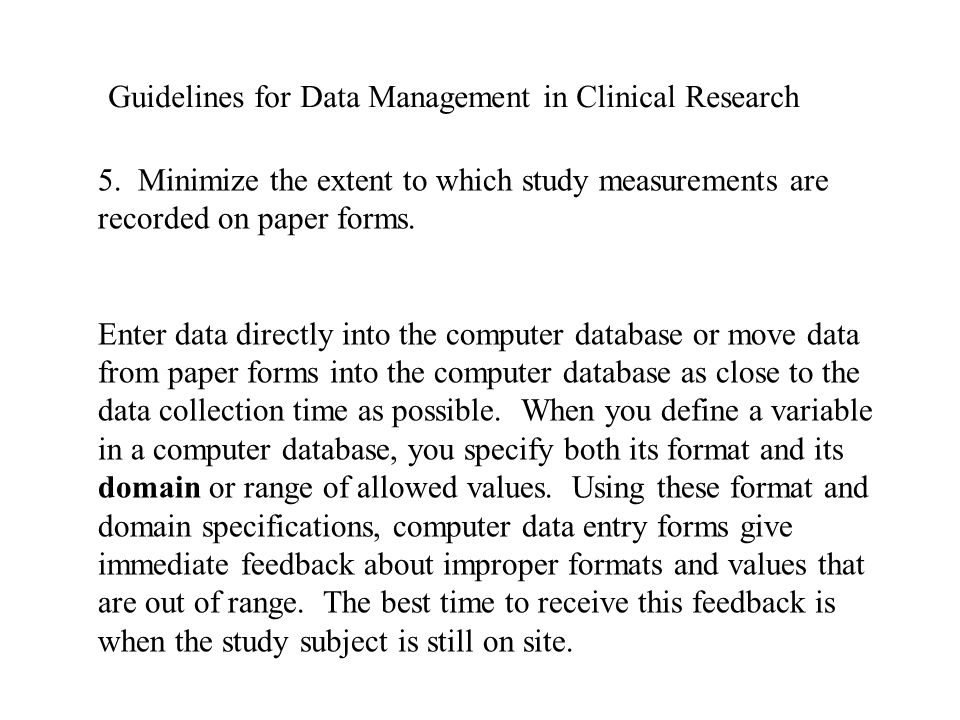 Guidelines for Data Management in Clinical Research 5.