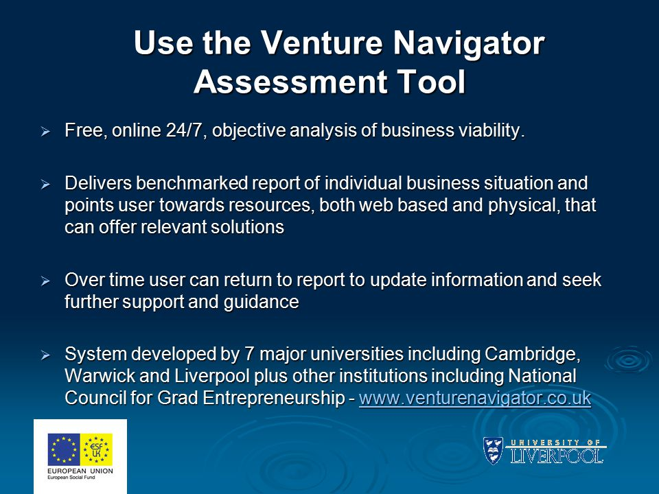 Use the Venture Navigator Assessment Tool Use the Venture Navigator Assessment Tool  Free, online 24/7, objective analysis of business viability.