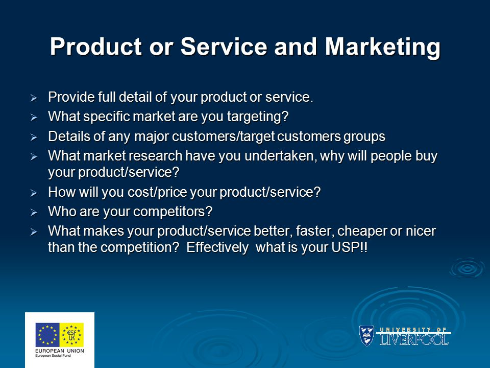Product or Service and Marketing  Provide full detail of your product or service.