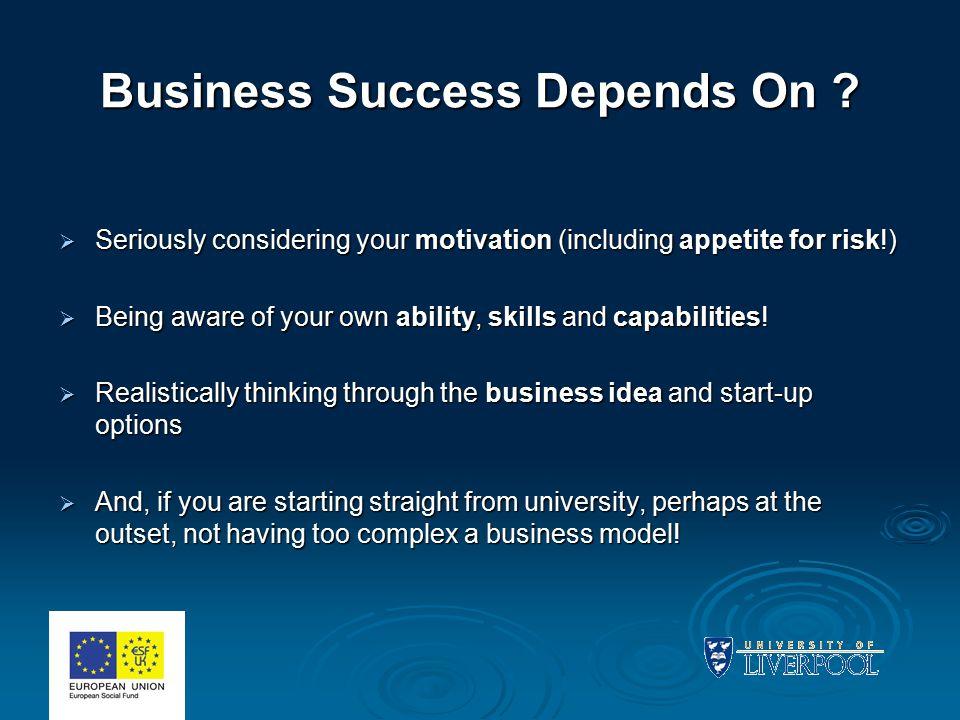 Business Success Depends On .