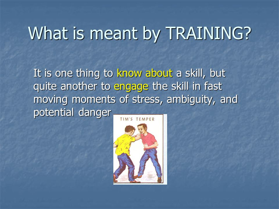 What is meant by TRAINING.