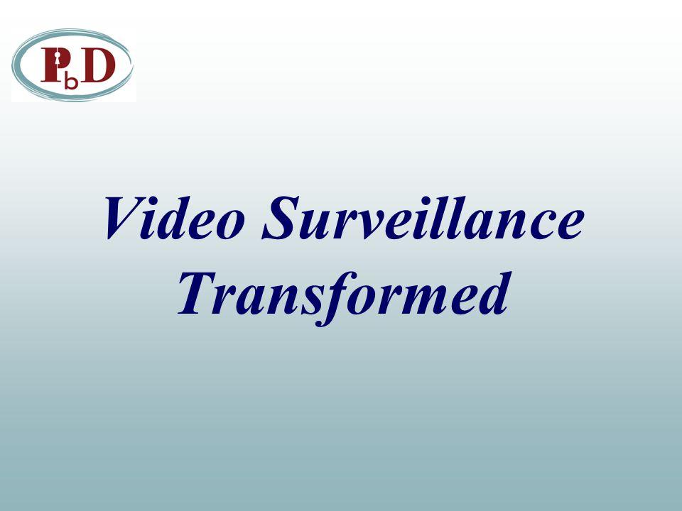 Video Surveillance Transformed