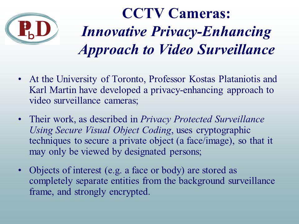 CCTV Cameras: Innovative Privacy-Enhancing Approach to Video Surveillance At the University of Toronto, Professor Kostas Plataniotis and Karl Martin h