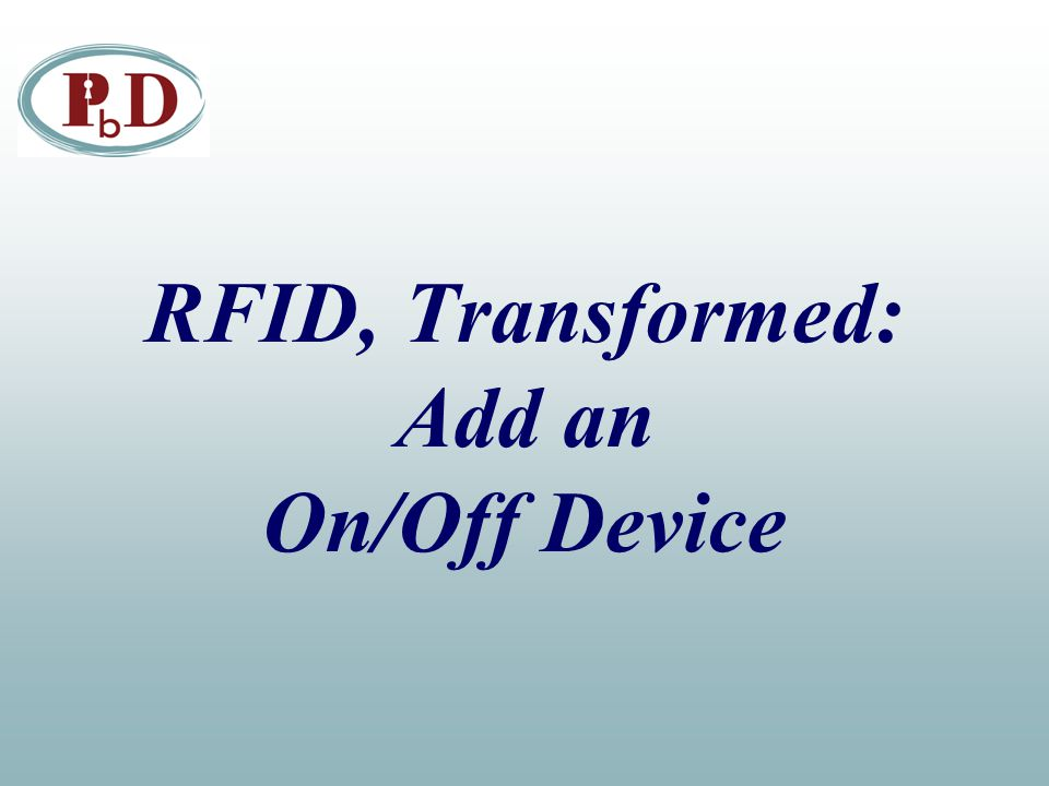 RFID, Transformed: Add an On/Off Device