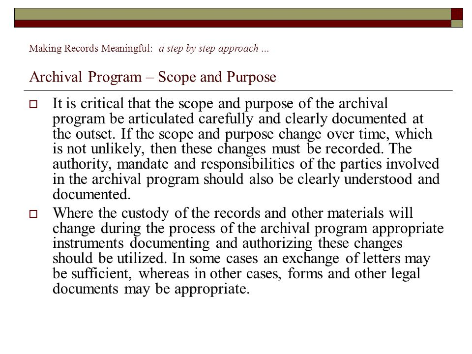 First contact through to negotiating/accepting into archival program => records associated with making contact, surveying, appraising, consigning accessing etc., various archival recordkeeping systems e.g.