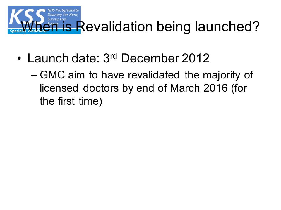 When is Revalidation being launched.