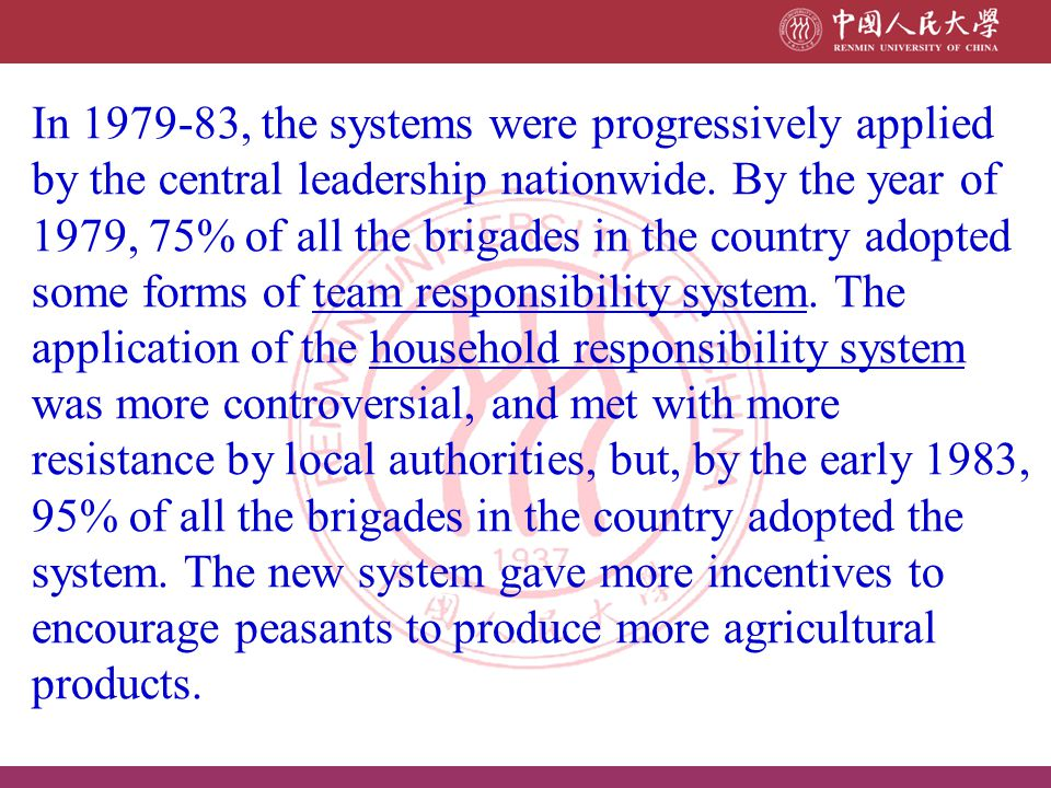 In 1979-83, the systems were progressively applied by the central leadership nationwide. By the year of 1979, 75% of all the brigades in the country a