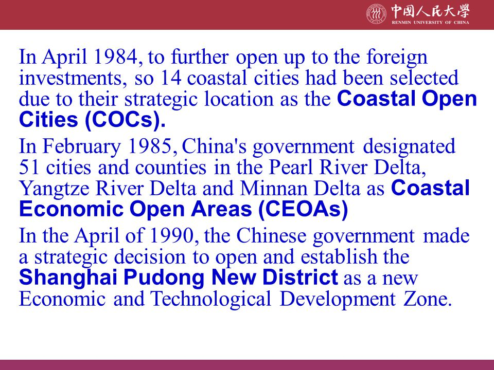 In April 1984, to further open up to the foreign investments, so 14 coastal cities had been selected due to their strategic location as the Coastal Op