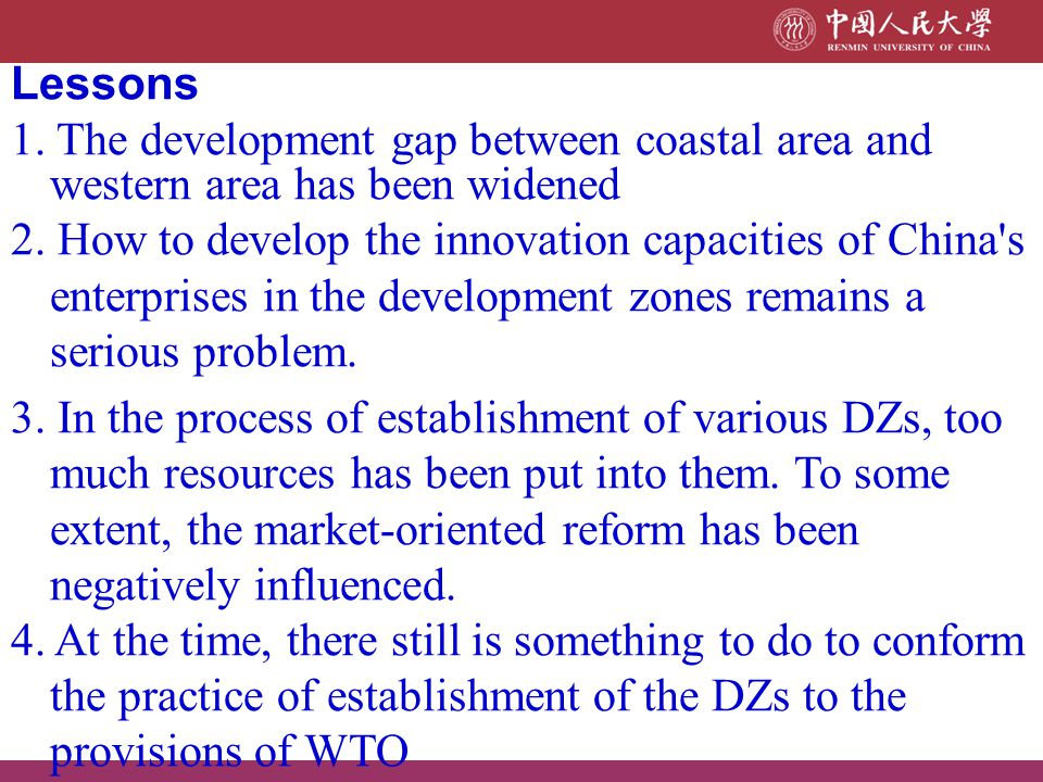 Lessons 1. The development gap between coastal area and western area has been widened 2. How to develop the innovation capacities of China's enterpris