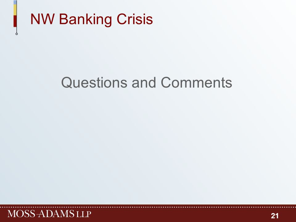 NW Banking Crisis Questions and Comments 21