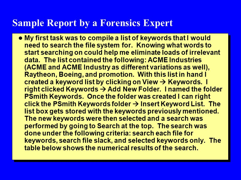 Sample Report by a Forensics Expert l My first task was to compile a list of keywords that I would need to search the file system for.