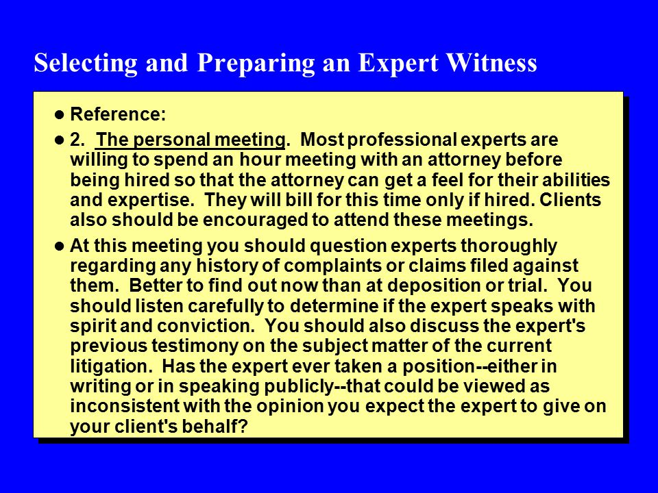 Selecting and Preparing an Expert Witness l Reference: l 2.