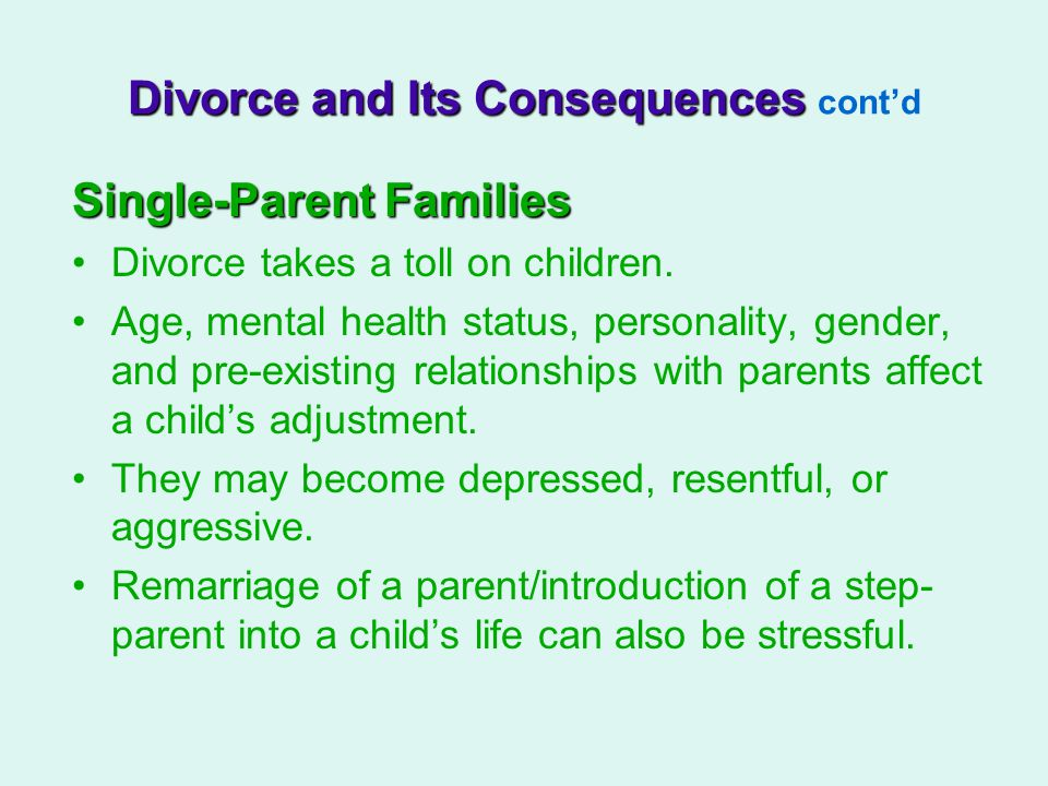 Single-Parent Families Divorce takes a toll on children.