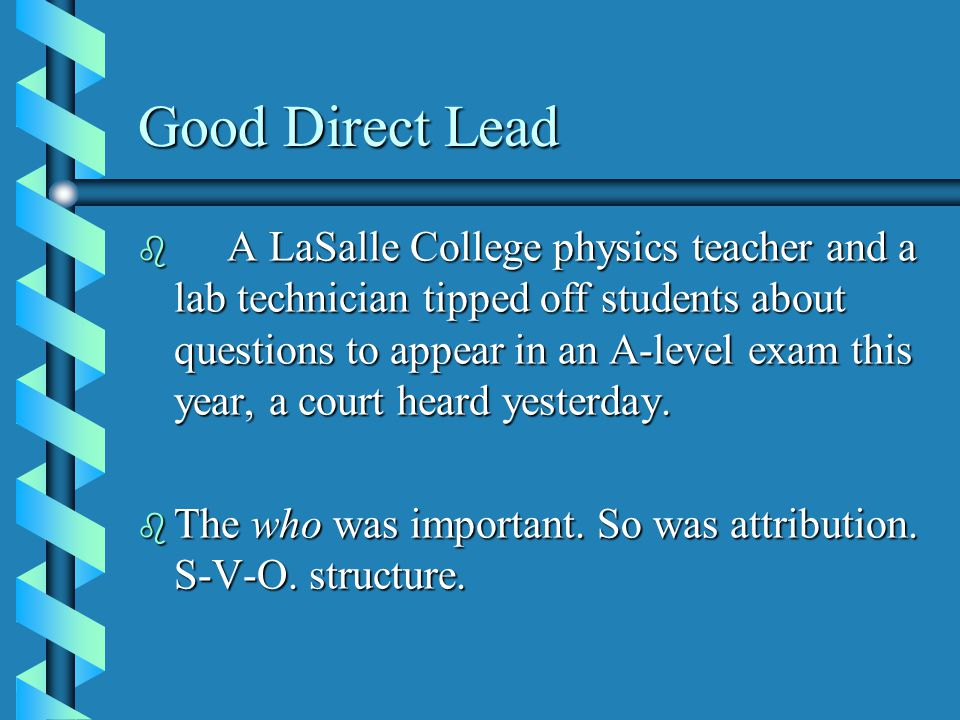 Good Direct Lead b A LaSalle College physics teacher and a lab technician tipped off students about questions to appear in an A-level exam this year, a court heard yesterday.