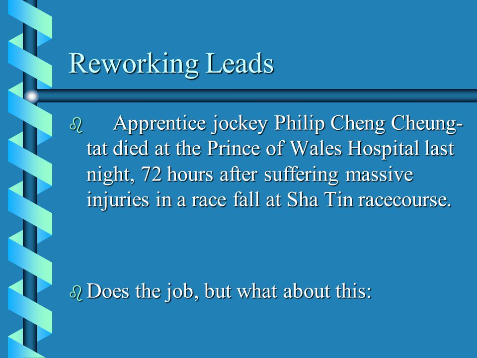 Reworking Leads b Apprentice jockey Philip Cheng Cheung- tat died at the Prince of Wales Hospital last night, 72 hours after suffering massive injuries in a race fall at Sha Tin racecourse.