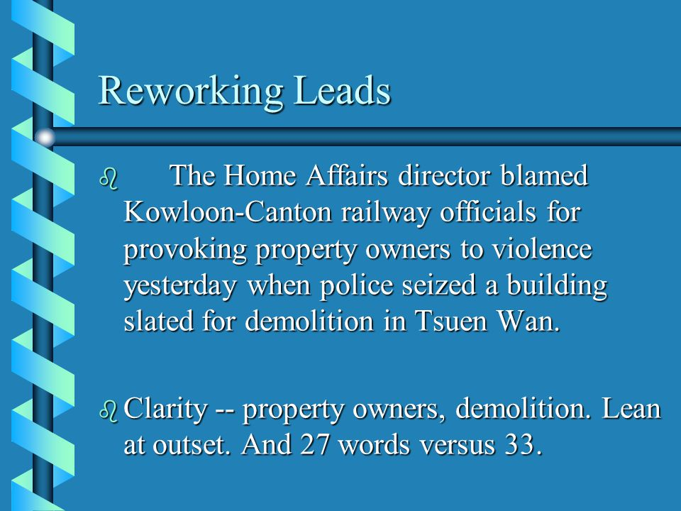 Reworking Leads b The Home Affairs director blamed Kowloon-Canton railway officials for provoking property owners to violence yesterday when police seized a building slated for demolition in Tsuen Wan.