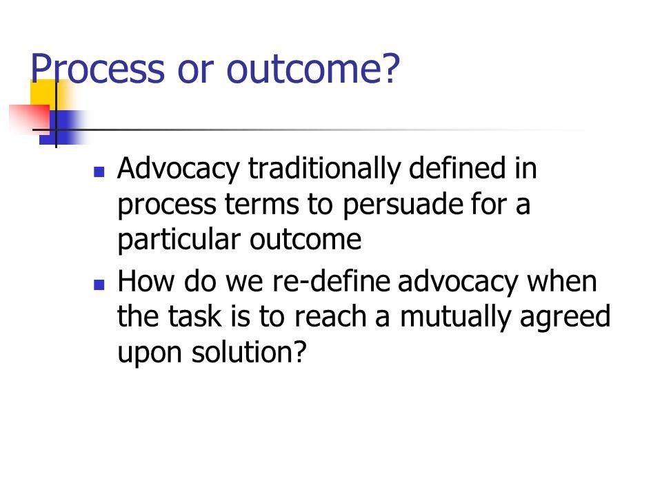 Process or outcome.