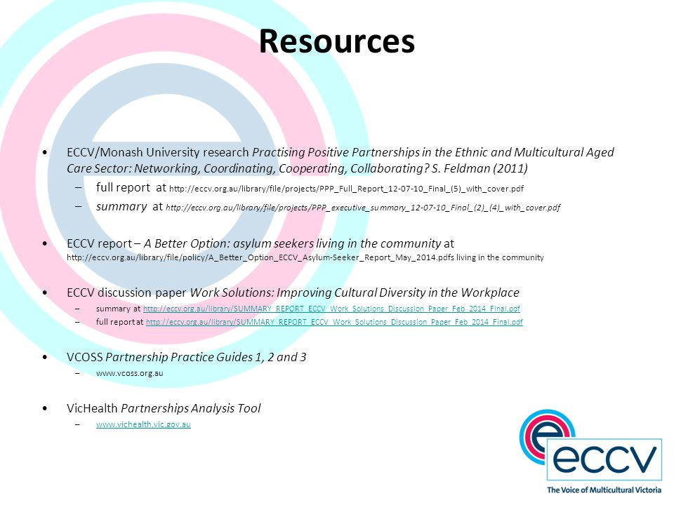 Resources ECCV/Monash University research Practising Positive Partnerships in the Ethnic and Multicultural Aged Care Sector: Networking, Coordinating, Cooperating, Collaborating.
