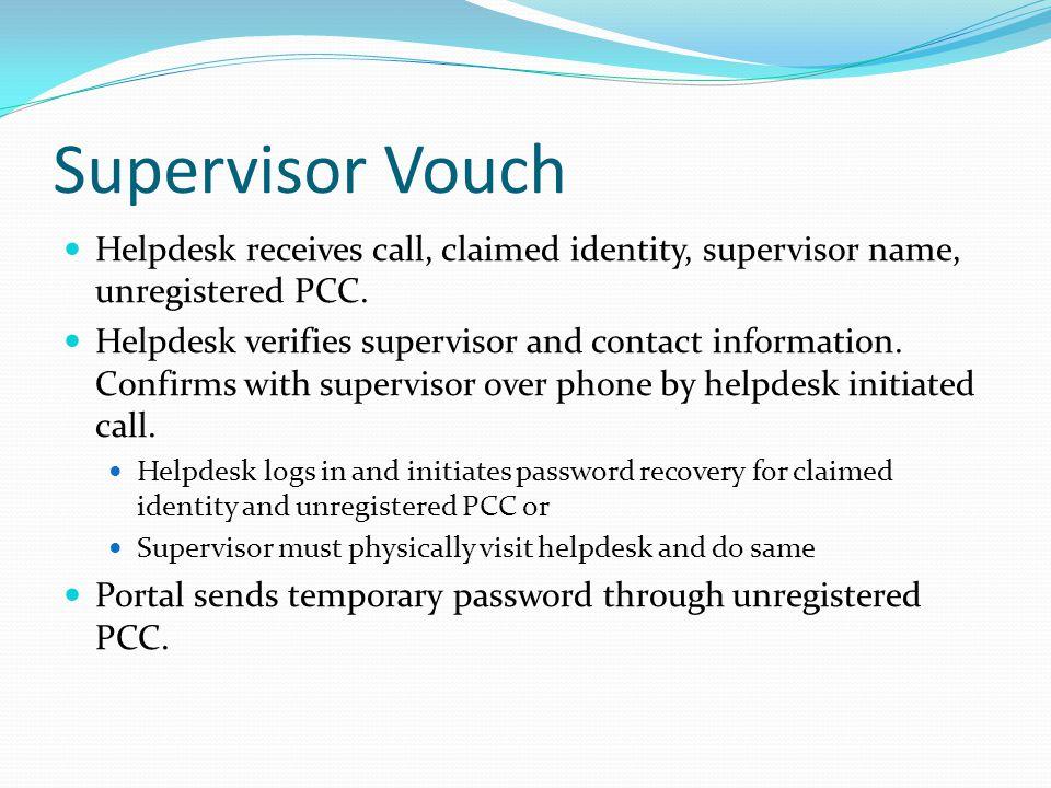 Supervisor Vouch Helpdesk receives call, claimed identity, supervisor name, unregistered PCC.