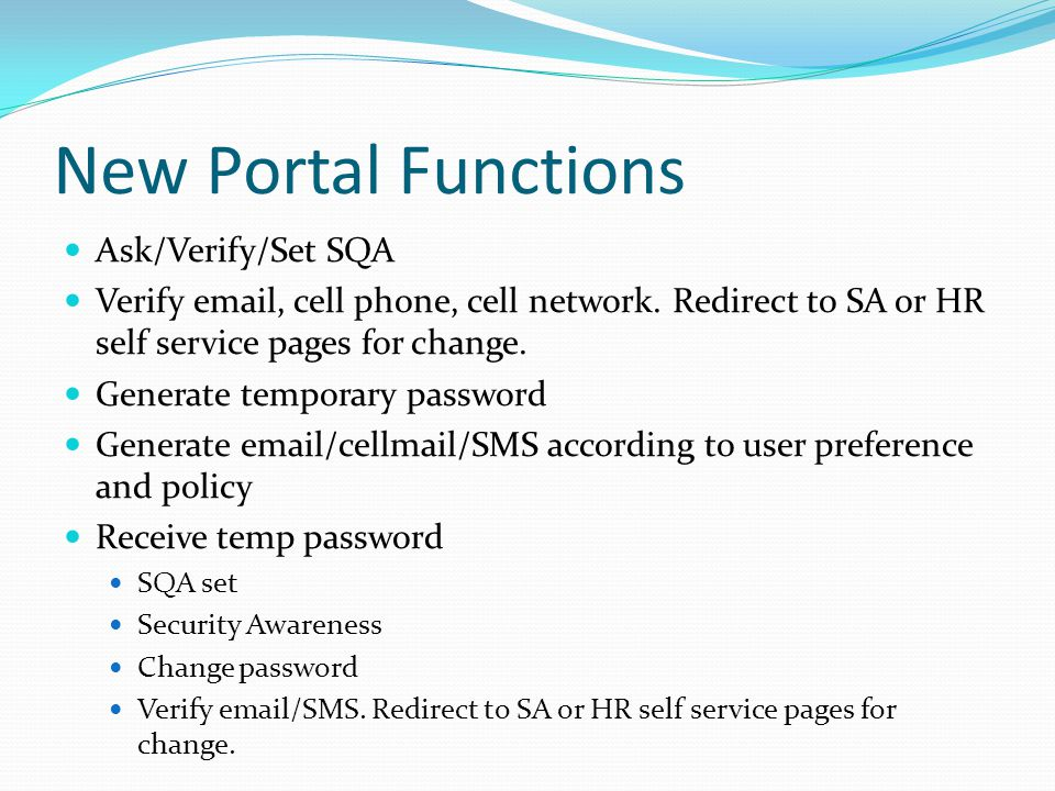 New Portal Functions Ask/Verify/Set SQA Verify email, cell phone, cell network.