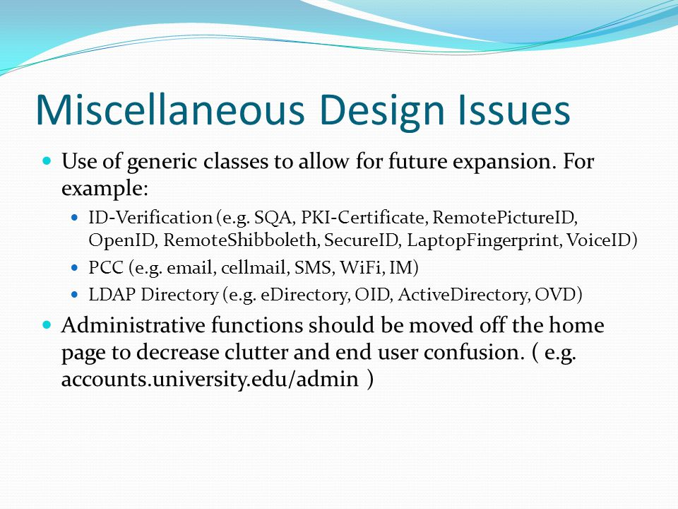 Miscellaneous Design Issues Use of generic classes to allow for future expansion.
