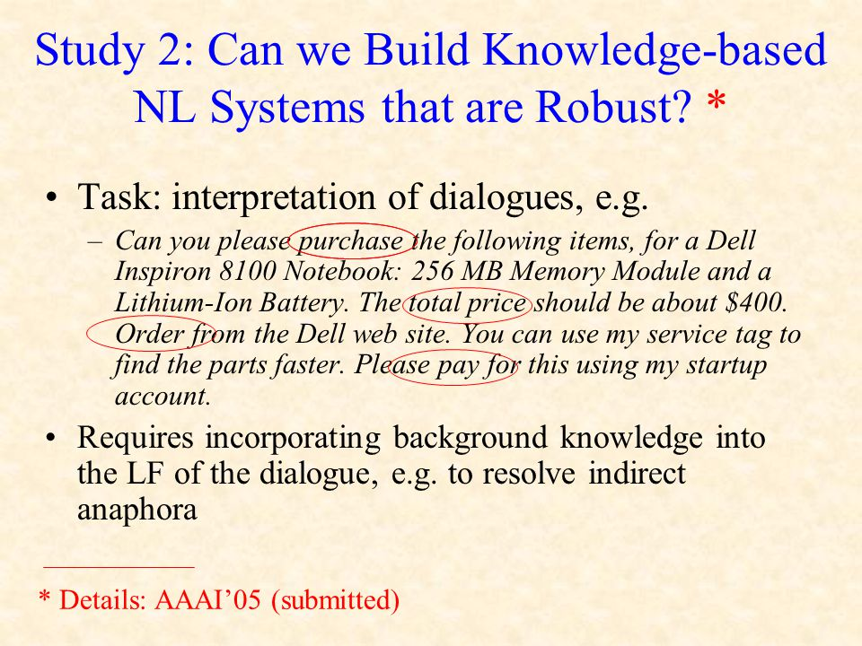 Study 2: Can we Build Knowledge-based NL Systems that are Robust.