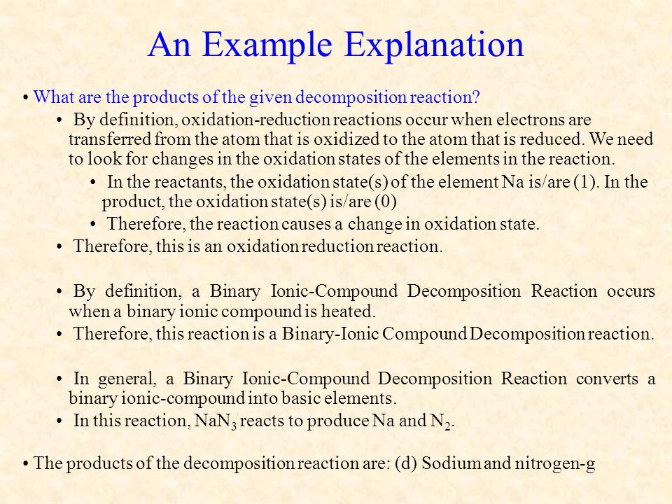 An Example Explanation What are the products of the given decomposition reaction.