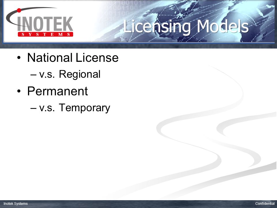 ConfidentialInotek Systems National License –v.s. Regional Permanent –v.s. Temporary