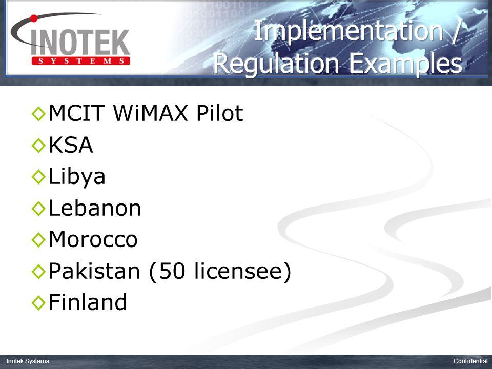 ConfidentialInotek Systems ◊MCIT WiMAX Pilot ◊KSA ◊Libya ◊Lebanon ◊Morocco ◊Pakistan (50 licensee) ◊Finland