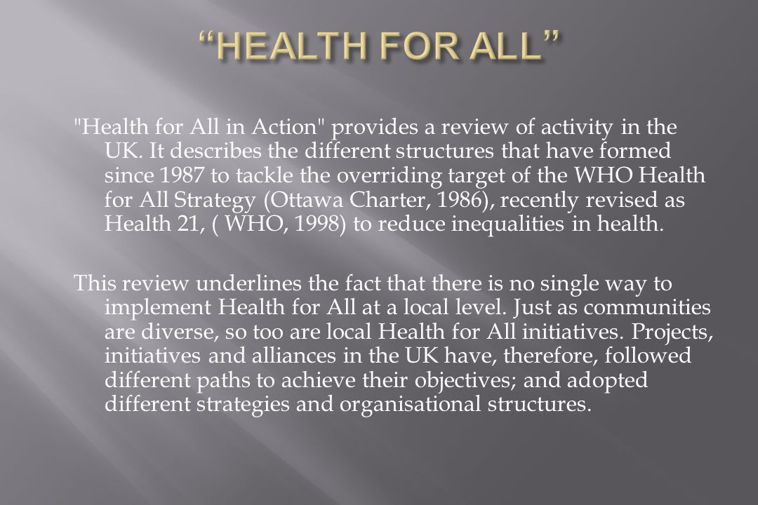 Health for All in Action provides a review of activity in the UK.