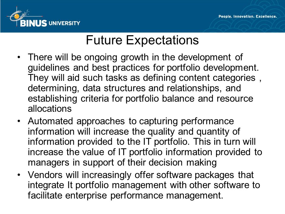 Future Expectations There will be ongoing growth in the development of guidelines and best practices for portfolio development.
