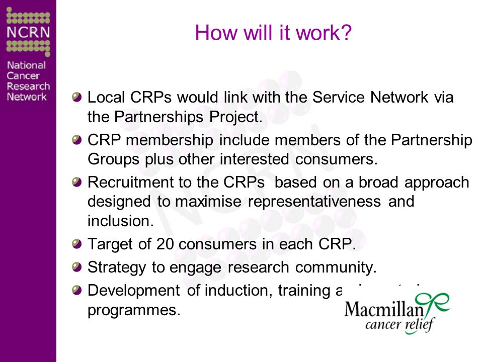 How will it work. Local CRPs would link with the Service Network via the Partnerships Project.