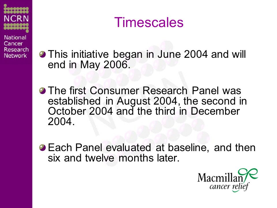Timescales This initiative began in June 2004 and will end in May 2006.