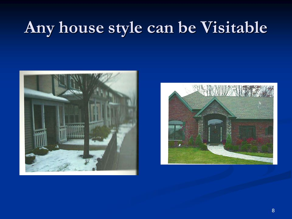 8 Any house style can be Visitable