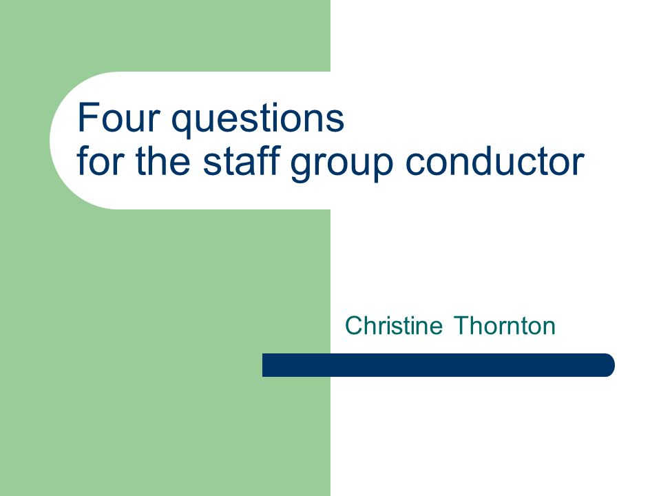 Four questions for the staff group conductor Christine Thornton