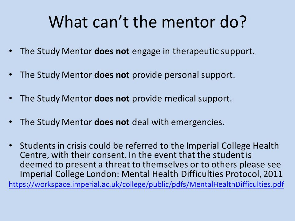 What can't the mentor do. The Study Mentor does not engage in therapeutic support.