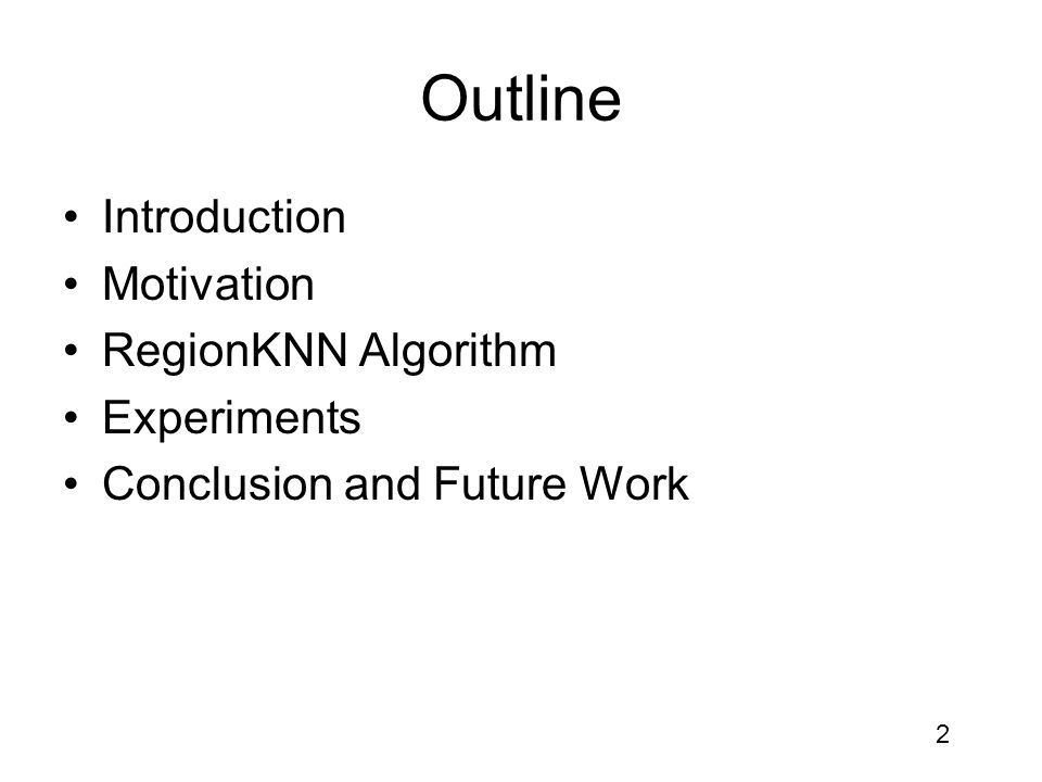 23 Time complexity Model building (offline) –The time complexity of region aggregation algorithm is O(N 2 logN), and N is the number of regions at the outset.