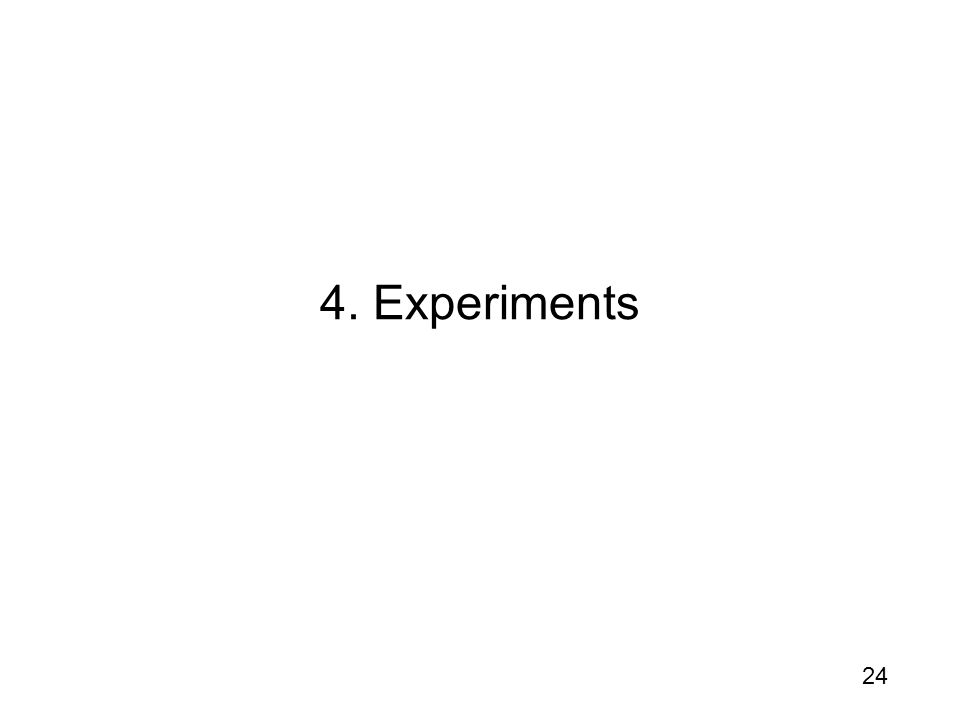 24 4. Experiments