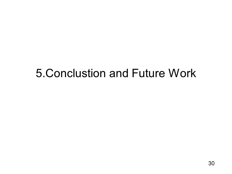 30 5.Conclustion and Future Work
