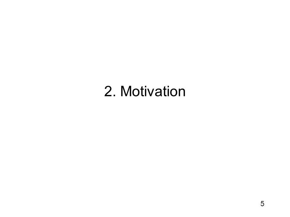 5 2. Motivation