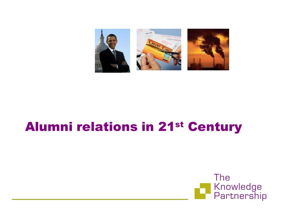 Alumni relations in 21 st Century