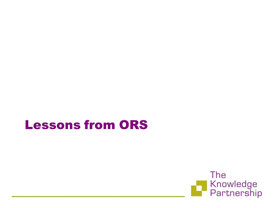 Lessons from ORS