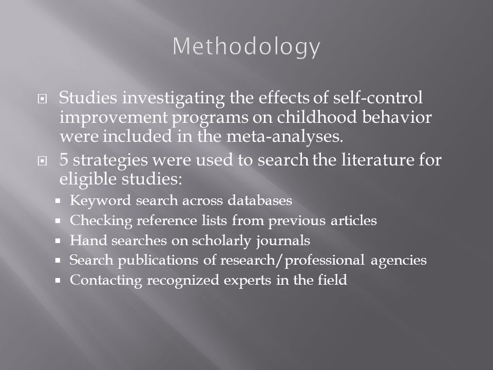 Methodology  Studies investigating the effects of self-control improvement programs on childhood behavior were included in the meta-analyses.