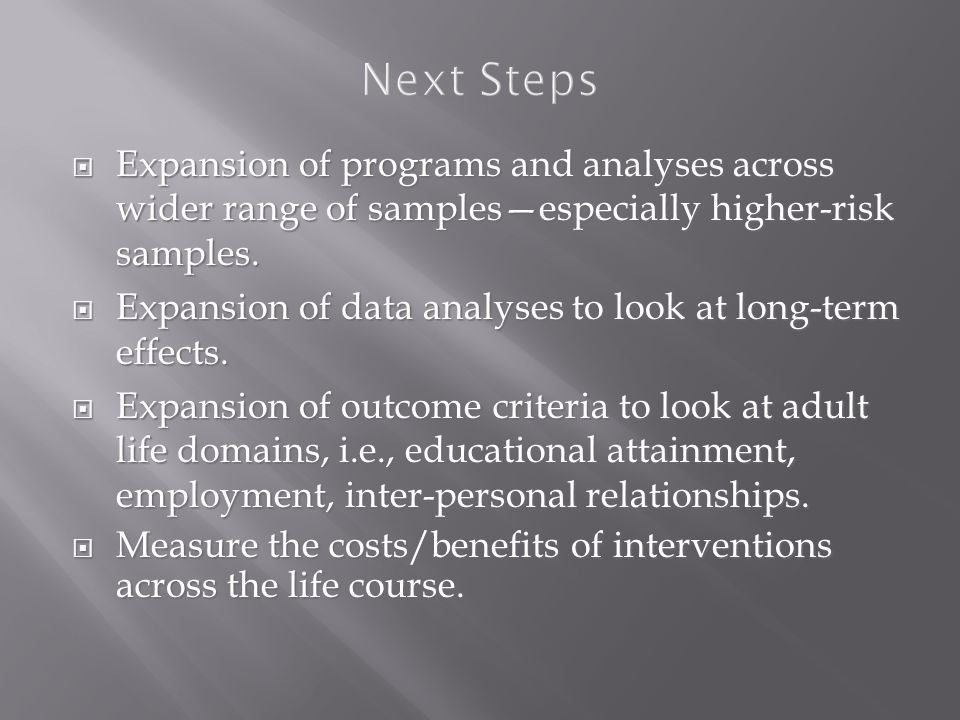  Expansion of programs and analyses across wider range of samples—especially higher-risk samples.